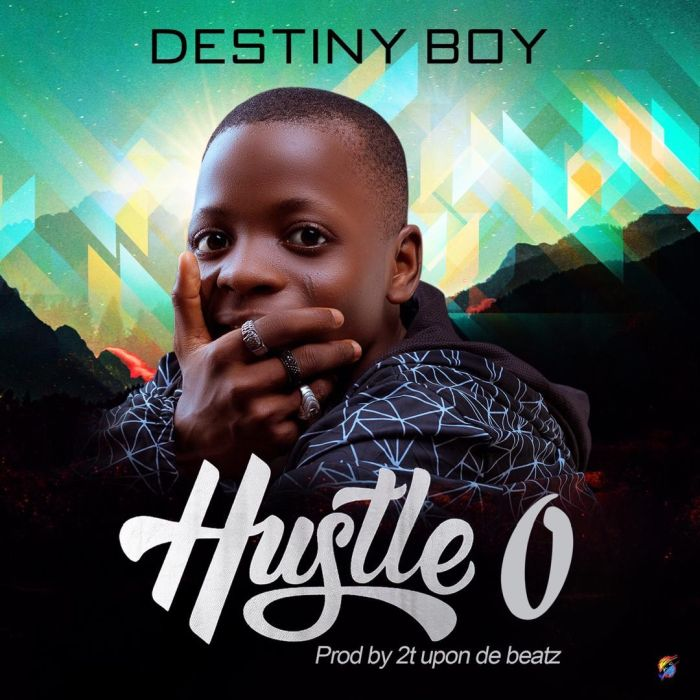 Destiny Boy – Hustle O | 9Jatechs Music Mp3 C4281310