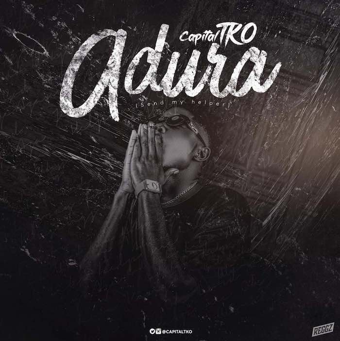 [Music] CapitalTKO – Adura | Mp3 Capita10
