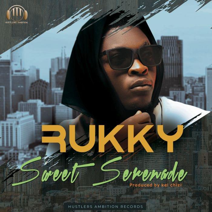[Music & Video] Rukky – Sweet Serenade | Mp3 + Mp4 Cd-lab11