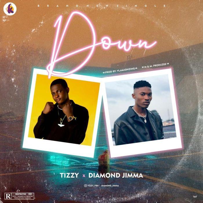 "[Music] Tizzy – ""Down"" Ft. Diamond Jimma   Mp3 Ce9eaa10"