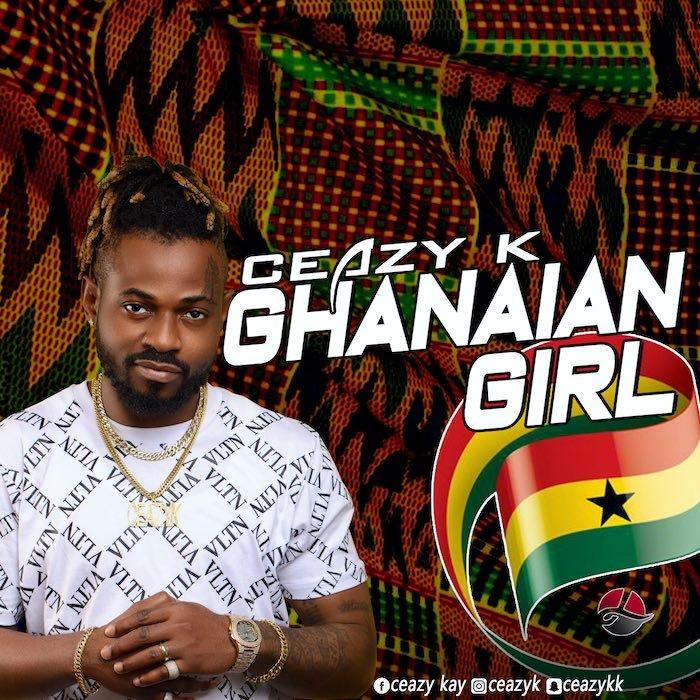 [Music] Ceazy K – Ghanaian Girl | Mp3 Ceazy-10