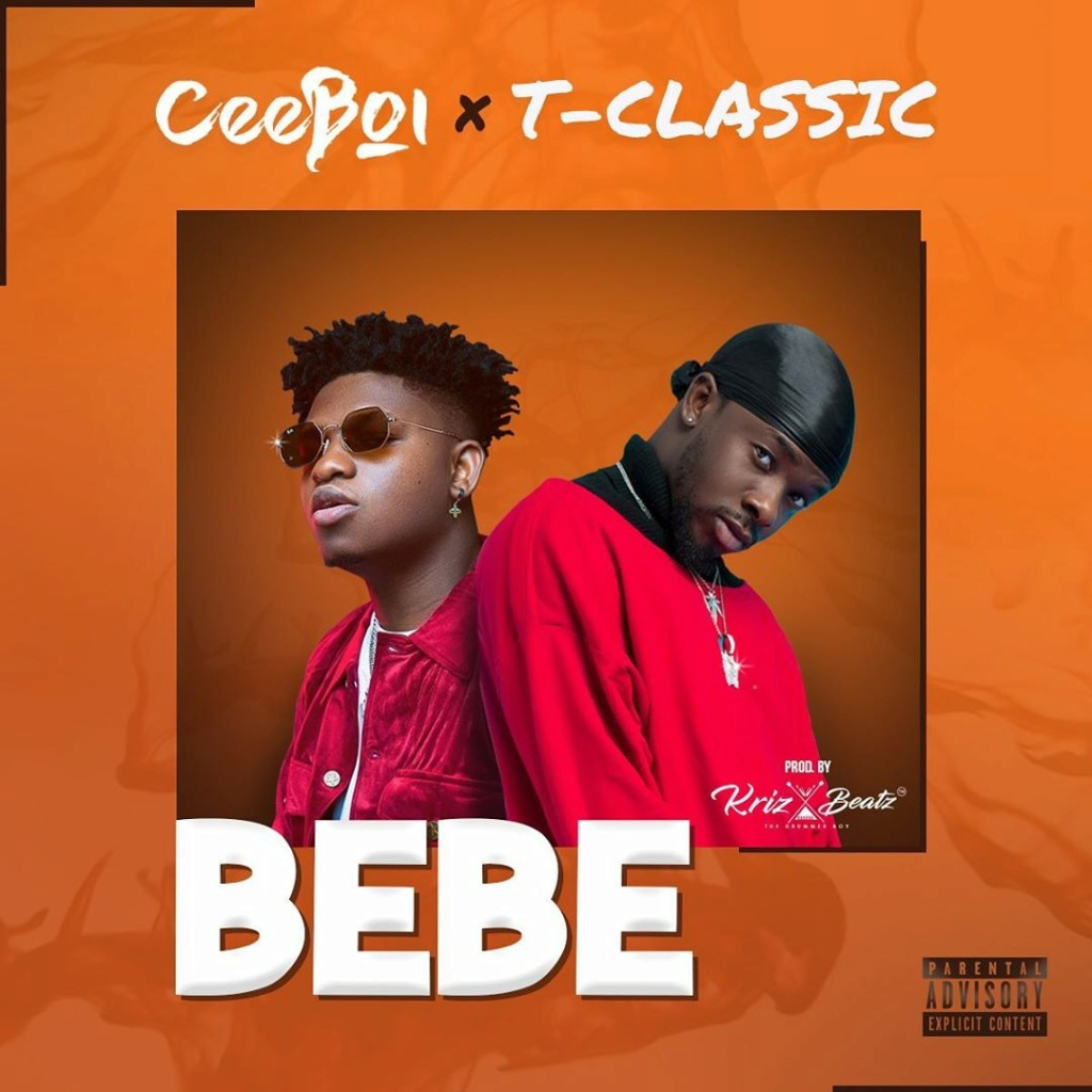 [Music] Ceeboi – Bebe ft. T-Classic | Download Mp3 Ceeboi13