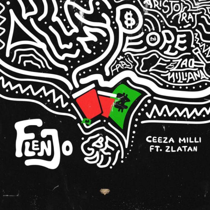 Ceeza Milli Ft. Zlatan – Flenjo   9Jatechs Music Mp3 Ceeza-11