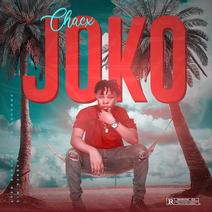 [Music] Chacx – Joko | Mp3 Chacx-10