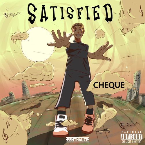 [Music] Cheque – Satisfied | Mp3 Cheque10