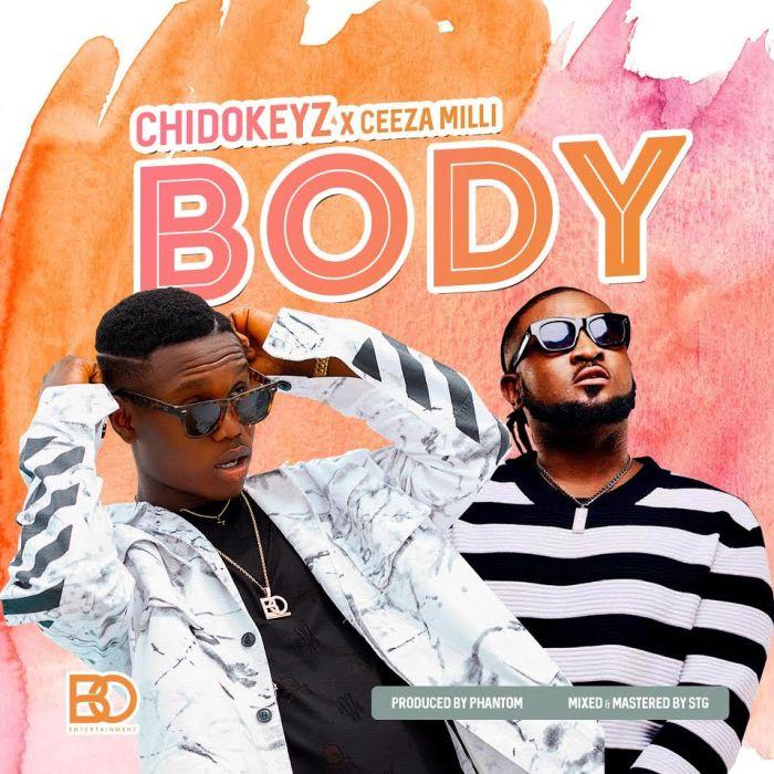[Download Music] Chidokeyz Ft. Ceeza Milli – Body Chidok12
