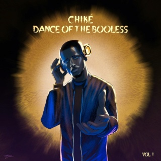 "DOWNLOAD NOW » ""Chiké – Dance of the Booless, Vol.1"" Full EP Is Out Chikea16"