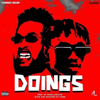 [Music] Chinko Ekun – 'Doings' Ft. Zlatan | Mp3 Chinko20