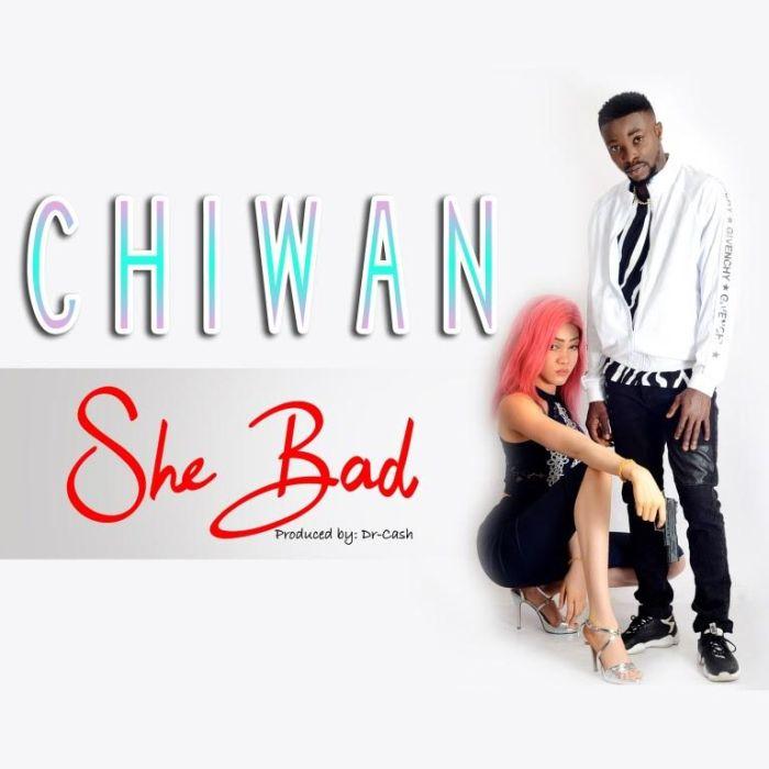 [Music] Chiwan – She Bad Chiwan10
