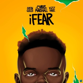 [Music] Chris Marshall — iFear ft. Justin Quiles & Kizz Daniel | Mp3 Chris-19