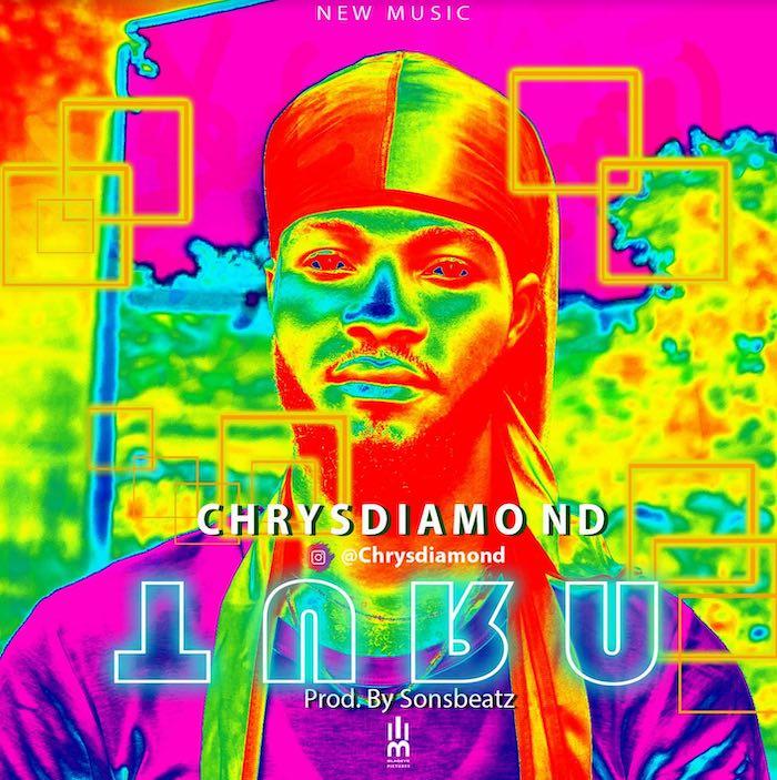 [Music] Chrys Diamond – Turn | Mp3 Chrys10