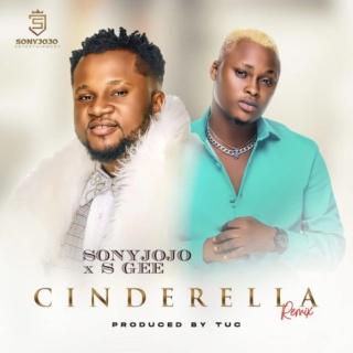 [Music] SonyJojo – Cinderella (Remix) Ft. S Gee   Mp3 Cinder10