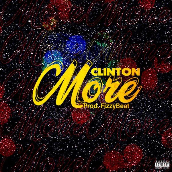 [Music] Clinton – More | Mp3 Clinto10