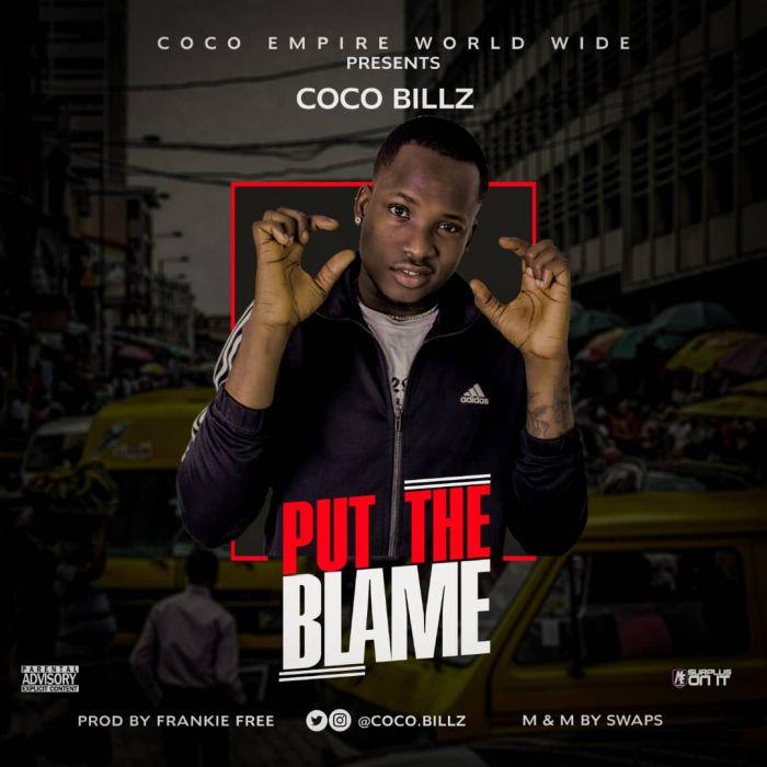 [Download Music] Coco Billz – Put The Blame Coco-b10