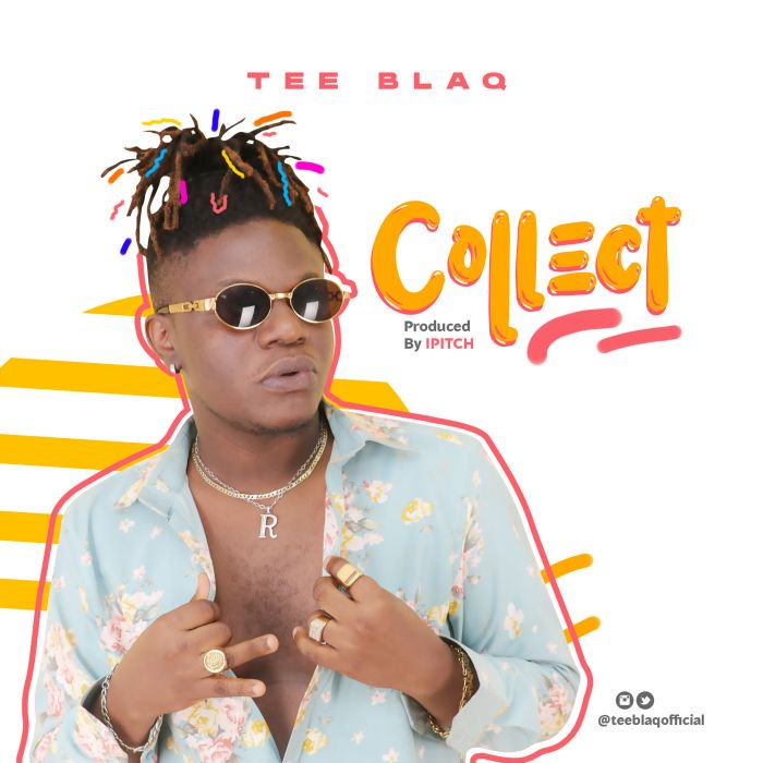 Tee Blaq – Collect | 9Jatechs Music Mp3 Collec10