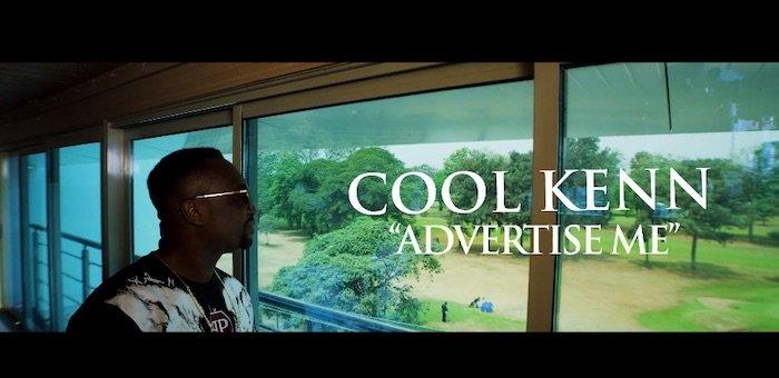 [Video] Cool Kenn – Advertise Me | Mp4 Coolke10