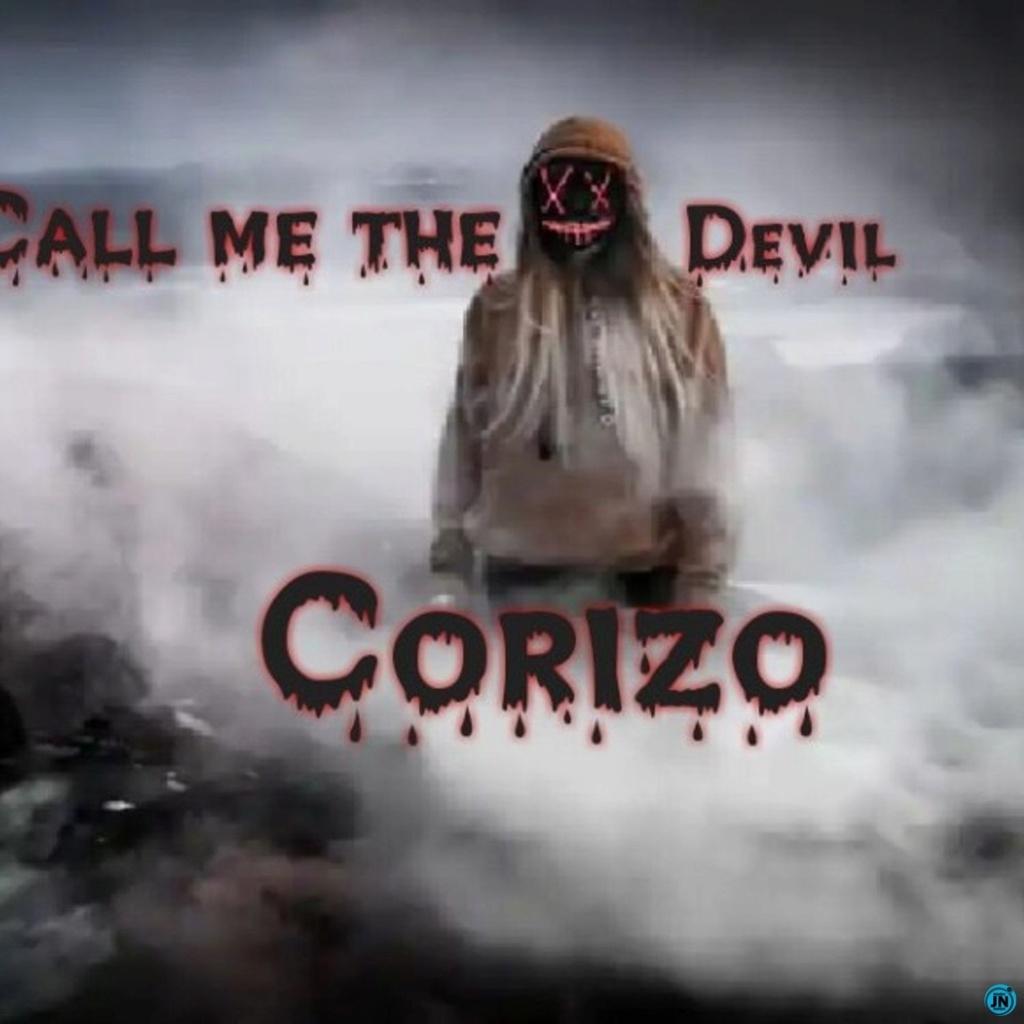 [Music] Corizo – Call me the devil | Mp3 Corizo13