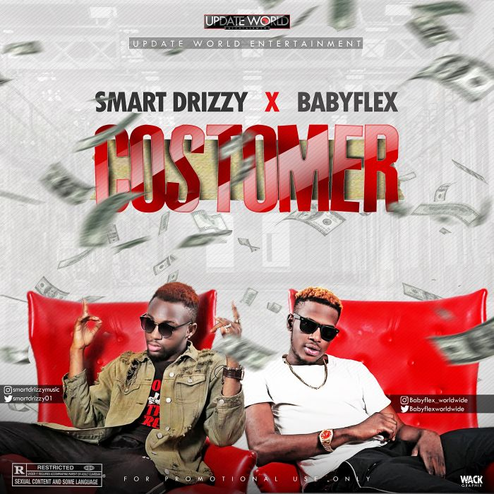 Download - [Download Music] SmartDrizzy Ft. BabyFlex – Customer Cos10