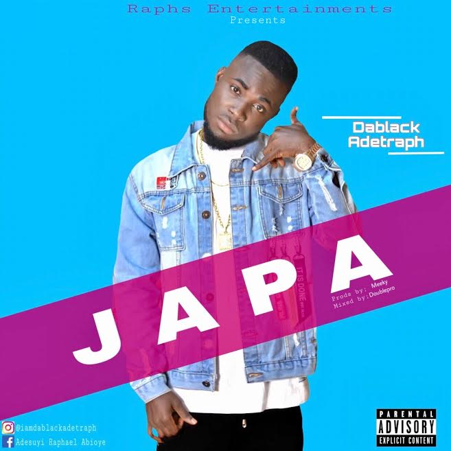 [Download Music] Japa by  Dablack Adetraph  Dablac10