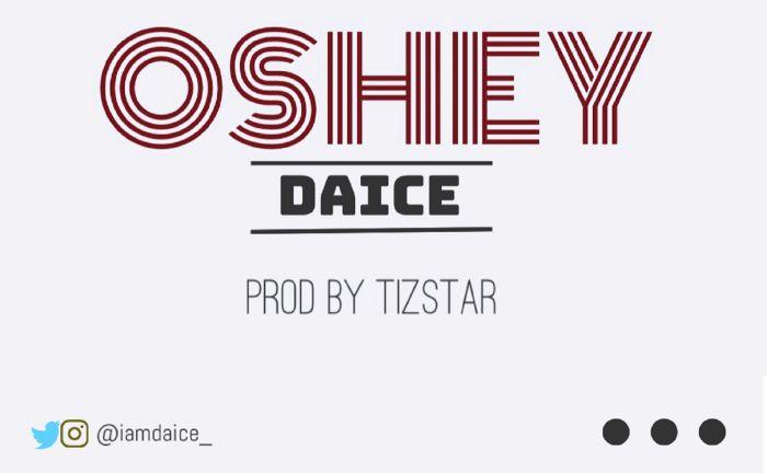 [Music] Daice – Oshey Daice-10