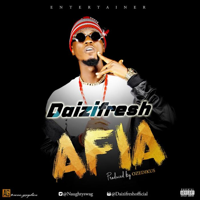 [Download Music] Afia by Daizifresh  Daizif10