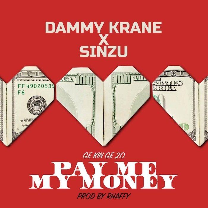 [Music] Dammy Krane Ft. Sinzu – Pay Me My Money (Remix 2.0)   Mp3 Dammy11