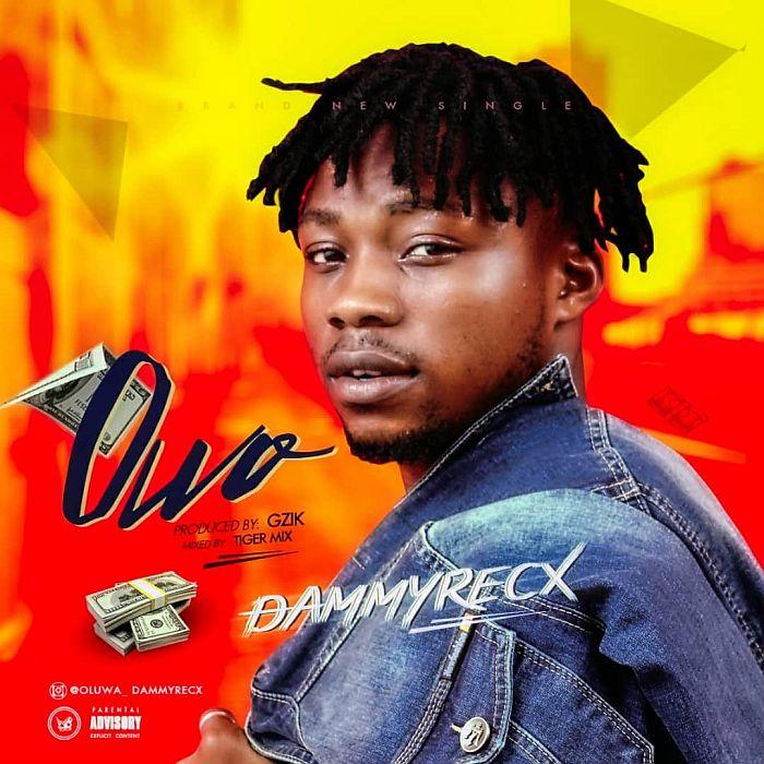[Music] Dammyrecx – Owo | Mp3 Dammyr10