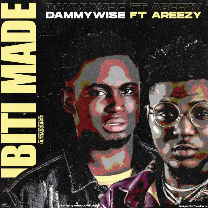 [Music] Dammywise Ft. Areezy – Ibitimade | Mp3 Dammyw10
