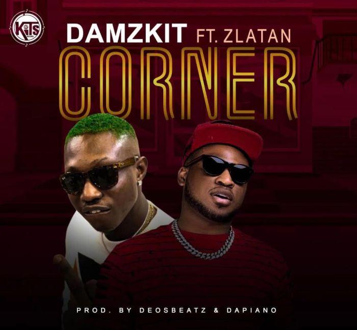 Damzkit – Corner Ft. Zlatan | 9Jatechs Music Mp3  Damzki10