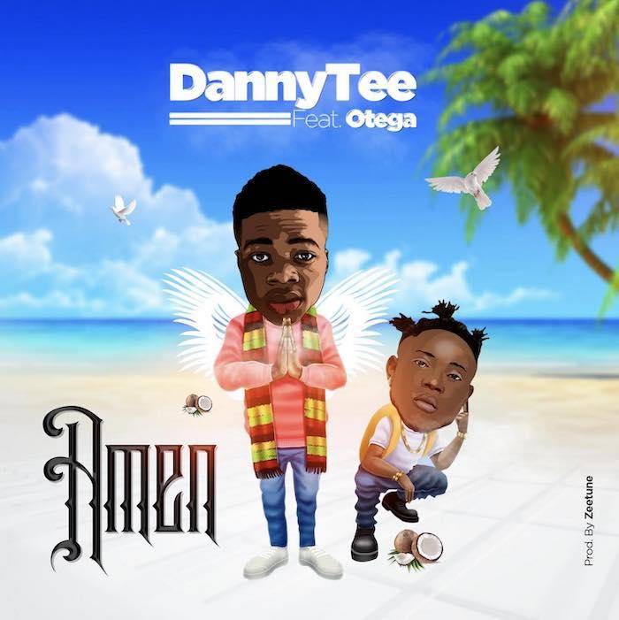 [Music] Dannytee – Amen Ft. Otega | Mp3 Dannyt10