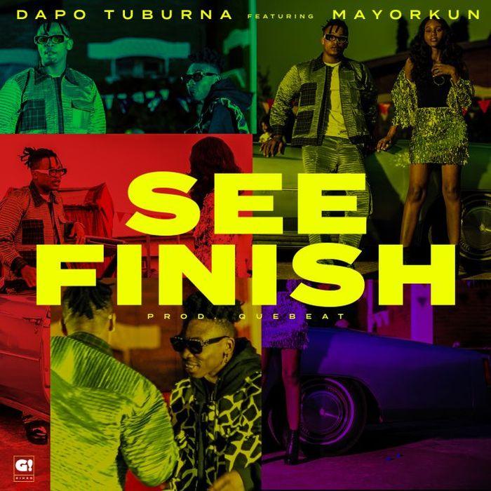 "[Music] Dapo Tuburna – ""See Finish"" Ft. Mayorkun | Mp3 Dapo-t11"
