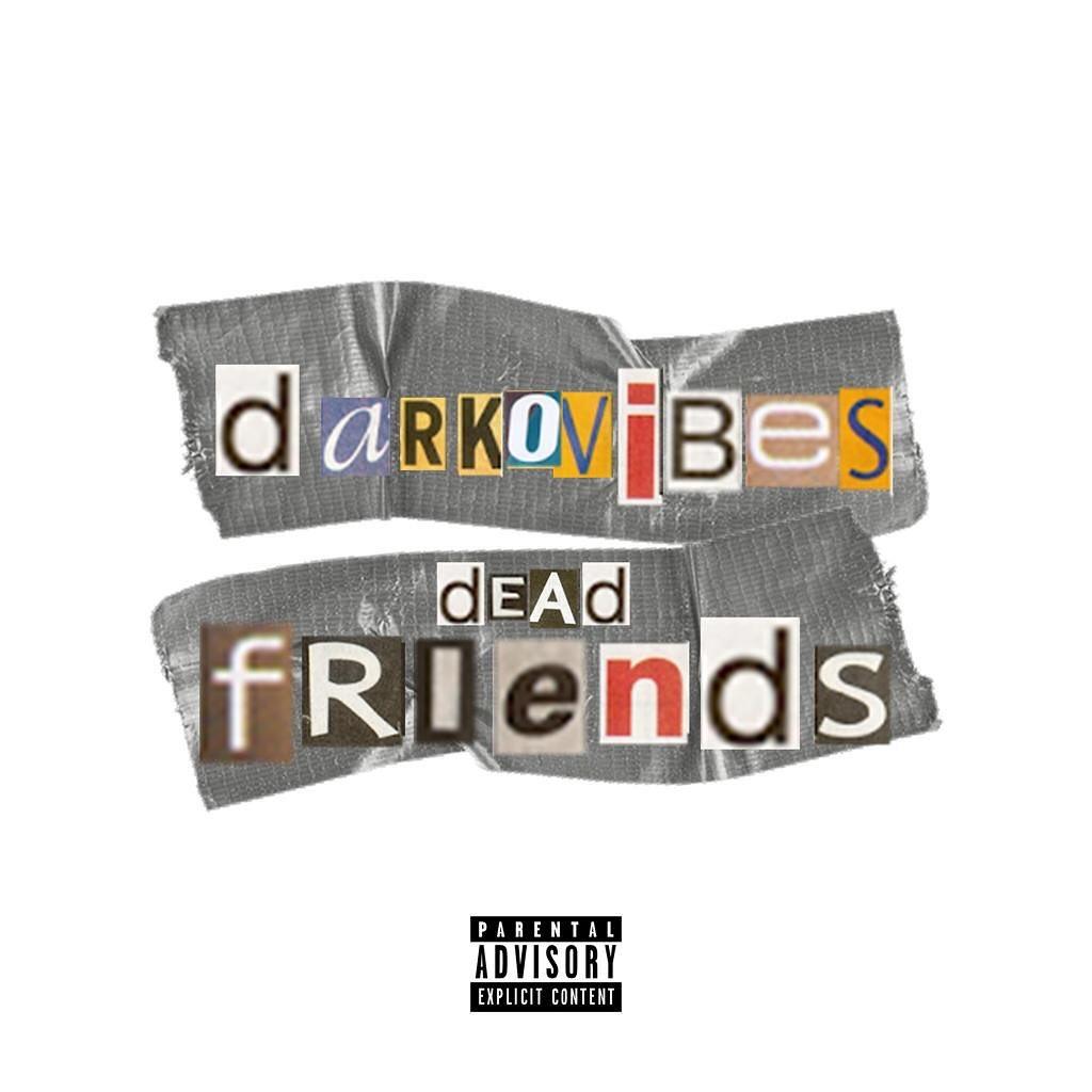 [Music] Darkovibes – Dead Friends | Download Mp3 Darkov10