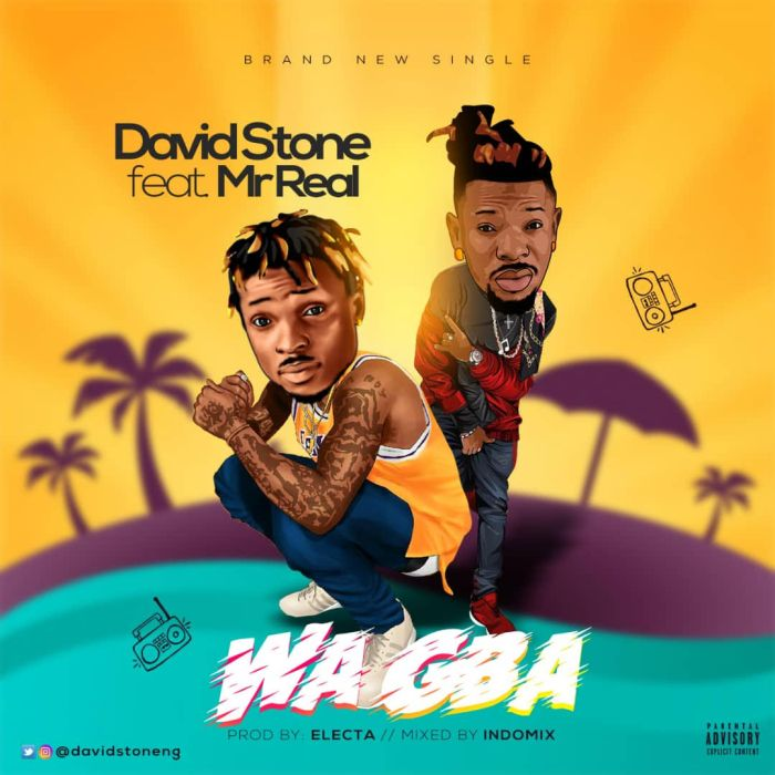 [Download Music] David Stone Ft. Mr Real – Wa Gba David-10