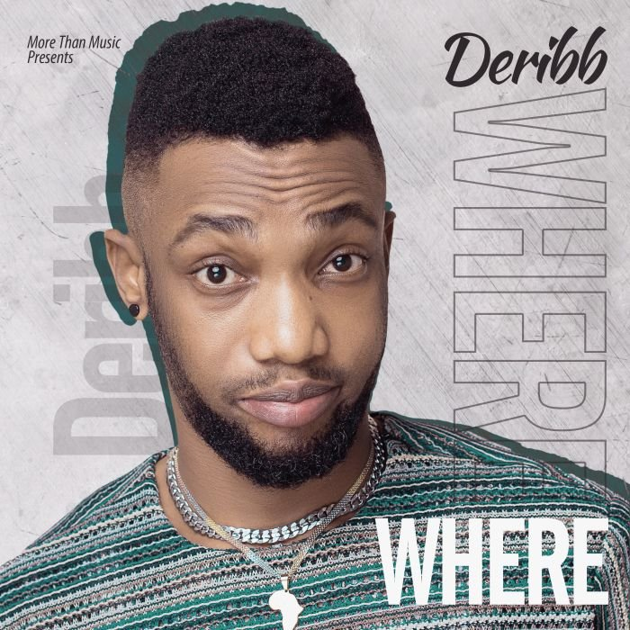 [Music] Deribb – Where | Mp3 Deribb10