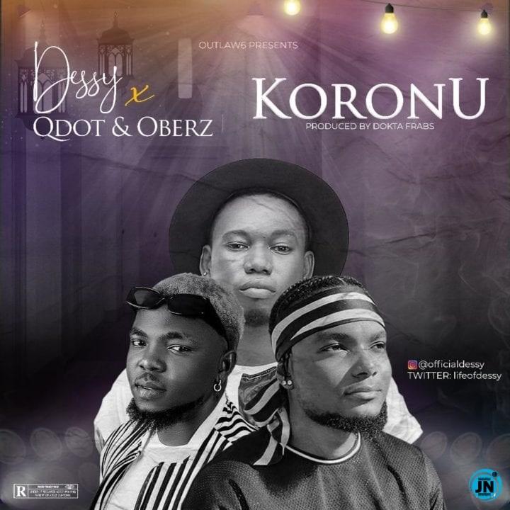[Music] Dessy – Koronu ft. Qdot & Oberz   Mp3 Dessy-11