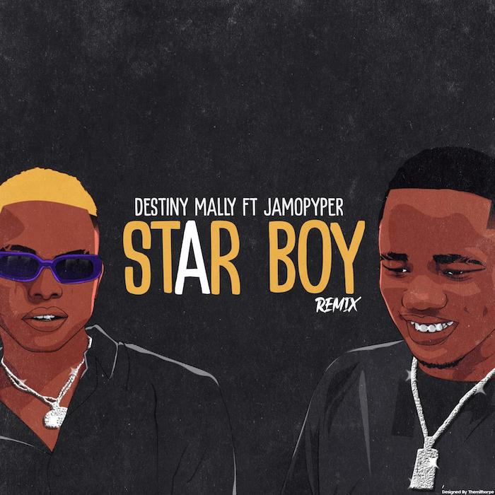 [Music] Destiny Mally – Star Boy (Remix) Ft. Jamo Pyper | Mp3 Destin16