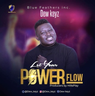 [Music] Dew Keyz – Let Your Power Flow | Mp3 Dew12