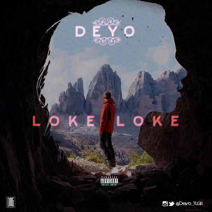 [Download Music] Deyo – Loke Loke Deyo-a10