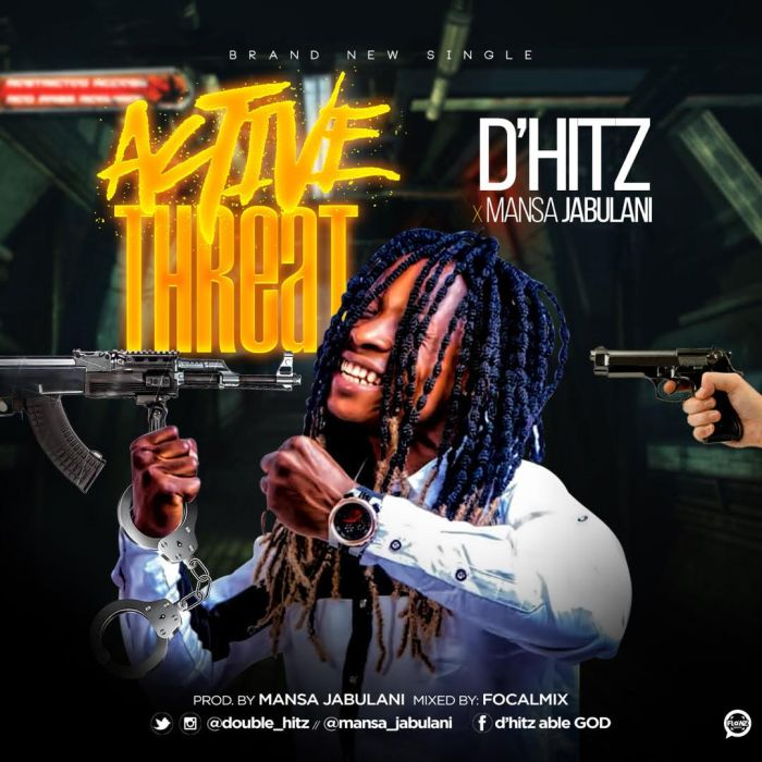 [Download Music] D'Hitz x Mansa Jabulani – Active Threat Dhitz-10