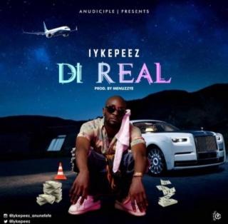 [Music] Iykepeez – Di Real | Mp3 Di-rea10