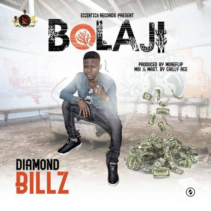 [Music] Diamond Billz – Bolaji Diamon10