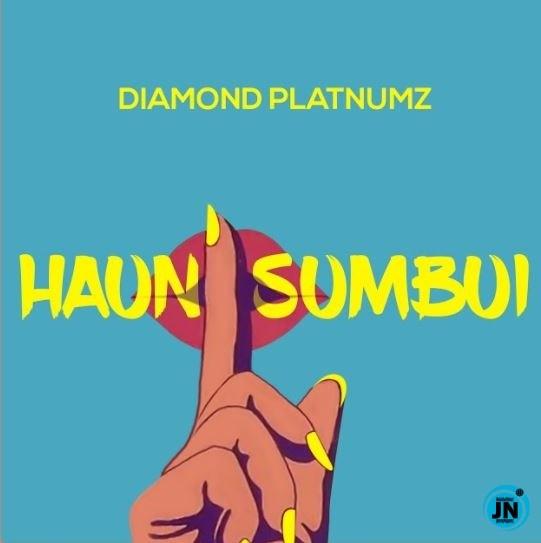 [Music] Diamond Platnumz – Haunisumbui | Download Mp3 Diamon23