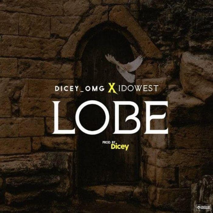 Dicey x Idowest – Lobe | 9Jatechs Music Mp3 Dicey10