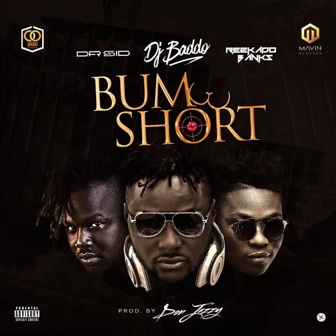 [Download Music] DJ Baddo Ft. Dr Sid & Reekado Banks – Bum Short (Prod. By Donjazzy) Dj-bad10