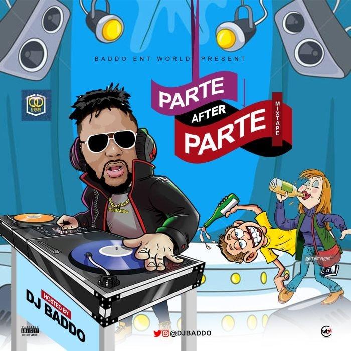 [Mixtape] DJ Baddo – Parte After Parte Mix | Mp3 Dj-bad14