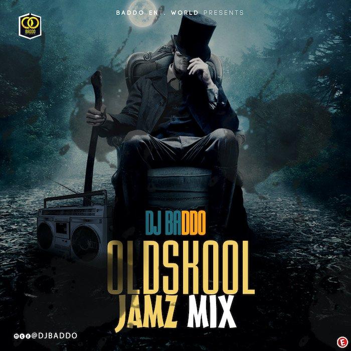 [Mixtape] DJ Baddo – Oldskool Jamz Mix | Mp3 Dj-bad22
