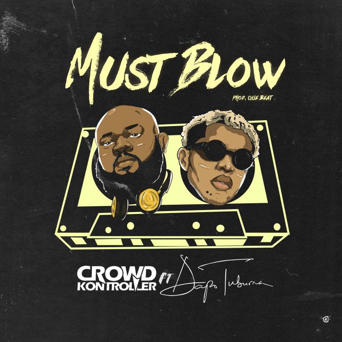 [Download Music] DJ Crowd Kontroller X Dapo Tuburna – Must Blow Dj-cro10