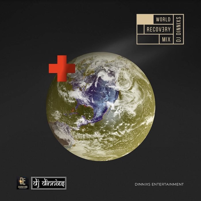 [Mixtape] DJ Dinnix – World Recovery Mixtape | Mp3 Dj-din10
