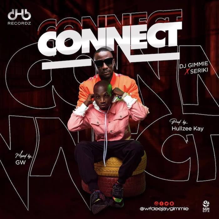 [Music] DJ Gimme – 'Connect' Ft. Seriki | Mp3 Dj-gim11
