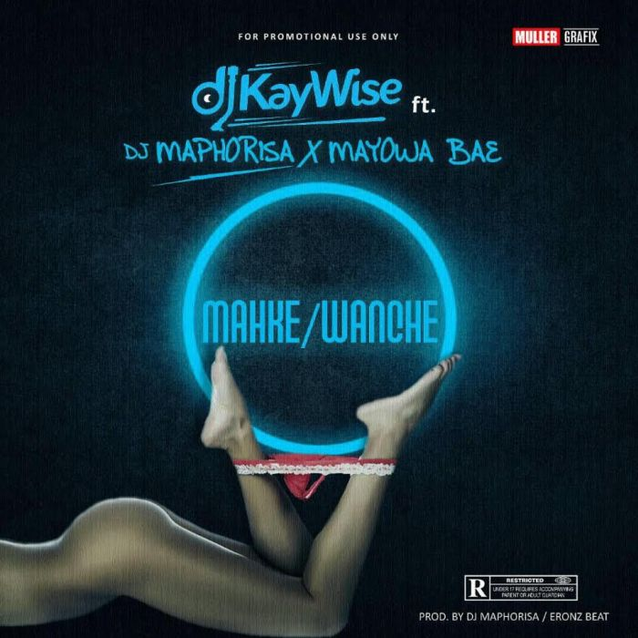 [Download Music] DJ Kaywise Ft. DJ Maphorisa & Mayowa Bae – Mahke/Wanche Dj-kay10